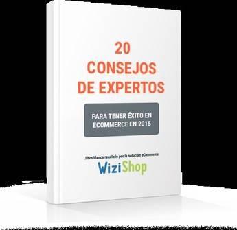 """""""20 Consejos de Expertos para tener éxito en eCommerce en 2015"""", el nuevo libro blanco de WiziShop"""